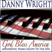 God Bless America: A Patriotic Piano Salute to the USA by Danny Wright