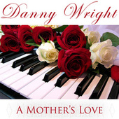 A Mother's Love by Danny Wright
