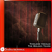 Play & Download Timeless Vocals: The Golden Years by Various Artists | Napster