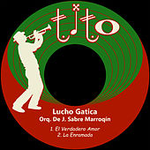 Play & Download El Verdadero Amor by Lucho Gatica | Napster