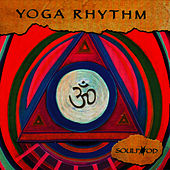 Play & Download Yoga Rhythm by Soulfood | Napster