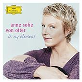 Play & Download Anne Sofie von Otter - in my element by Various Artists | Napster