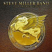 Play & Download Live From Chicago by Steve Miller Band | Napster