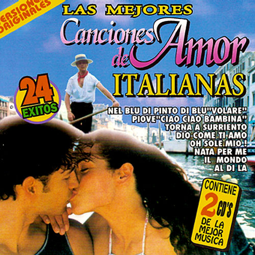 Play & Download Las Mejores Canciones De Amor Italianas by Various Artists | Napster