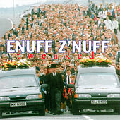 Tweaked by Enuff Z'Nuff
