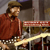 Play & Download Breaking Out by Buddy Guy | Napster