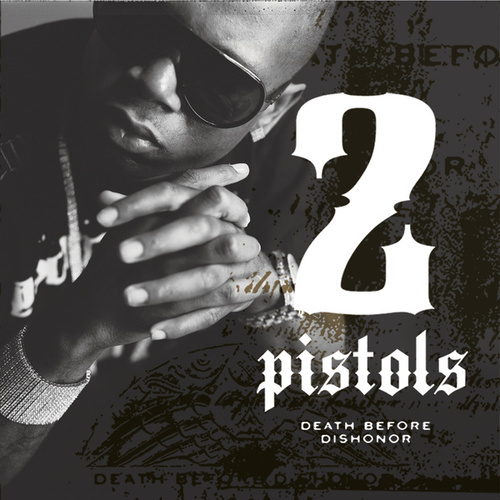Play & Download Death Before Dishonor by 2 Pistols | Napster
