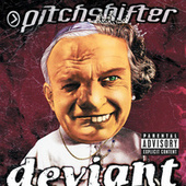 Play & Download Deviant by Pitchshifter | Napster
