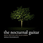 Play & Download The Nocturnal Guitar - Bach, Britten and Villa-Lobos by Sonja Prunnbauer | Napster