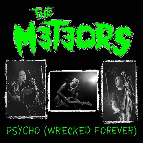 Play & Download Psycho (Wrecked Forever) by The Meteors | Napster