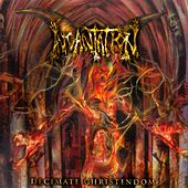 Decimate Christendom by Incantation