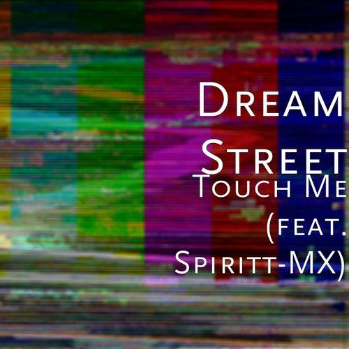 Touch Me (feat. Spiritt-MX) by Dream Street