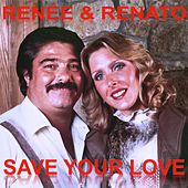 Save Your Love by Renee & Renato