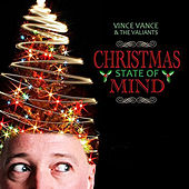 Play & Download Christmas State of Mind by Vince Vance & The Valiants | Napster