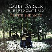 Despite the Snow by Emily Barker