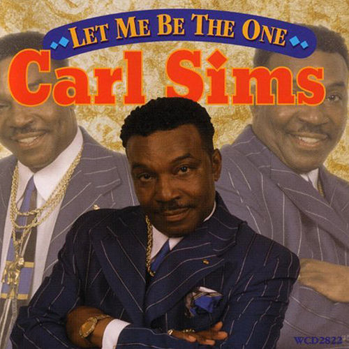 Play & Download Let Me Be the One by Carl Sims | Napster