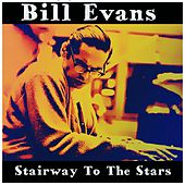 Play & Download Stairway to the Stars by Bill Evans | Napster