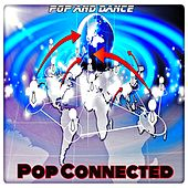 Pop Connected (Pop and Dance) by Various Artists
