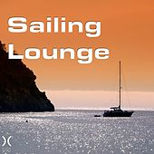 Play & Download Sailing Lounge by Various Artists | Napster