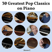 30 Greatest Pop Classics on Piano by Steven C