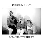 Play & Download Check Me Out by Tomorrows Tulips | Napster