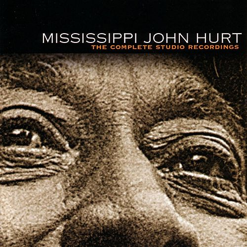 Play & Download The Complete Studio Recordings by Mississippi John Hurt | Napster