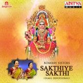 Play & Download Sakthiye Sakthi by Bombay Sisters | Napster