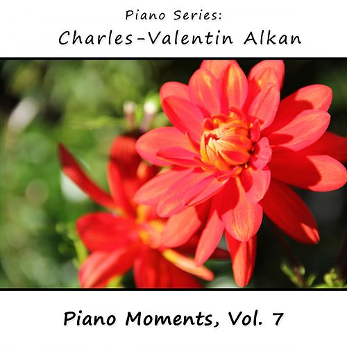 Charles-Valentin Alkan: Piano Moments, Vol. 7 by James Wright Webber