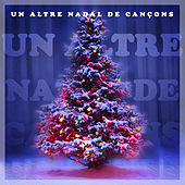 Play & Download Un Altre Nadal de Cançons by Various Artists | Napster