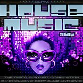 Ultra House Music 2016 (The Disco Club Playlist Compilation) by Various Artists