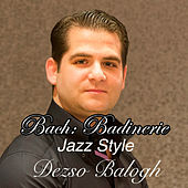 Play & Download Bach Badinerie by Dezso Balogh | Napster