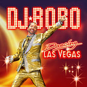 Play & Download Dancing Las Vegas by DJ Bobo | Napster