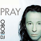 Play & Download Pray by DJ Bobo | Napster