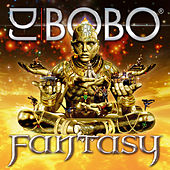 Play & Download Fantasy by DJ Bobo | Napster