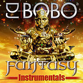 Play & Download Fantasy - Instrumentals by DJ Bobo | Napster