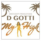 My High by D-Gotti