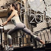 Play & Download Urban Fitness 2015 by Various Artists | Napster