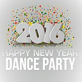 2016 Happy New Year Dance Party by Various Artists