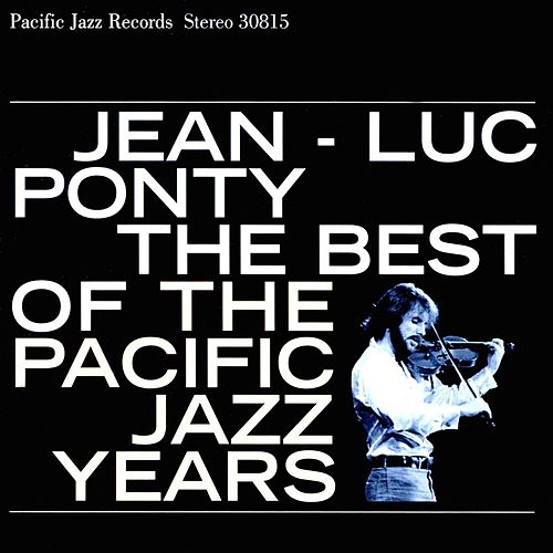 The Best Of The Pacific Jazz Years by Jean-Luc Ponty