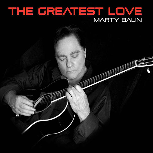 Play & Download The Greatest Love by Marty Balin | Napster