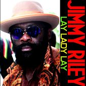 Lay Lady Lay - Single by Jimmy Riley