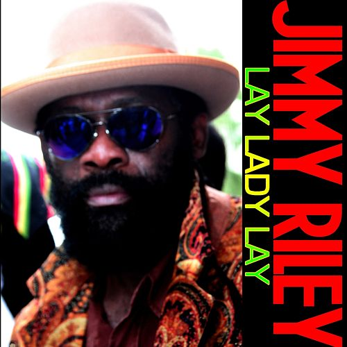 Play & Download Lay Lady Lay - Single by Jimmy Riley | Napster