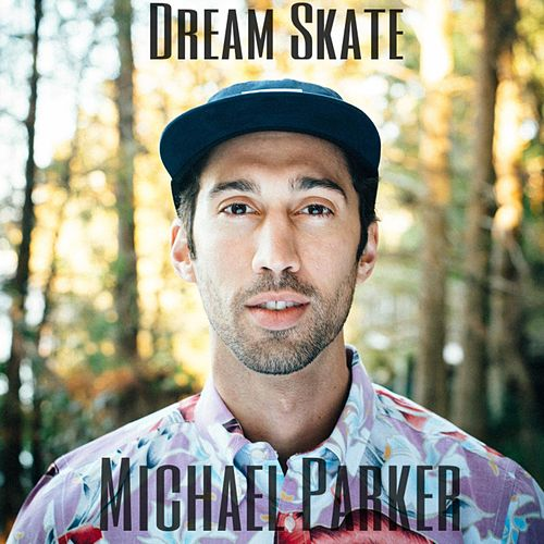 Dream Skate by Michael Parker