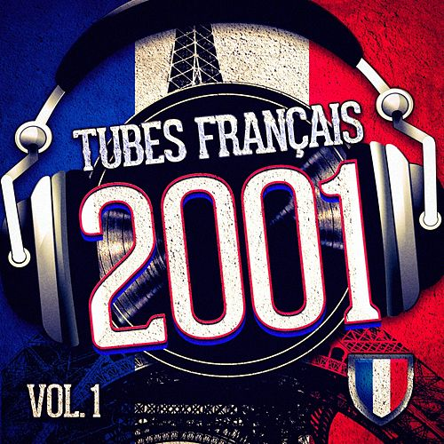 Tubes français 2001, Vol. 1 by DJ Hits