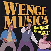 Play & Download Bouger bouger by Wenge Musica | Napster