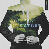 Play & Download Our Past Our Future by Various Artists | Napster