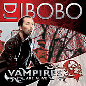 Play & Download Vampires Are Alive by DJ Bobo | Napster