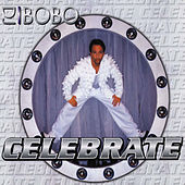 Play & Download Celebrate by DJ Bobo | Napster