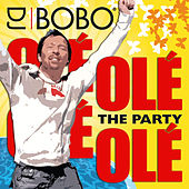 Play & Download Olé Olé - The Party by DJ Bobo | Napster
