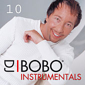 Play & Download DJ Bobo Instrumentals, Pt. 10 by DJ Bobo | Napster
